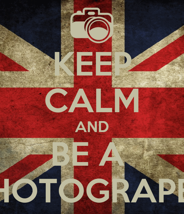 KEEP CALM AND BE A  PHOTOGRAPER