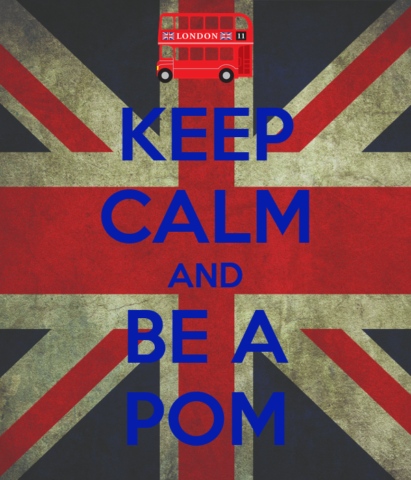 KEEP CALM AND BE A POM