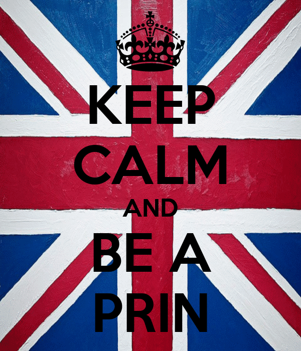 KEEP CALM AND BE A PRIN