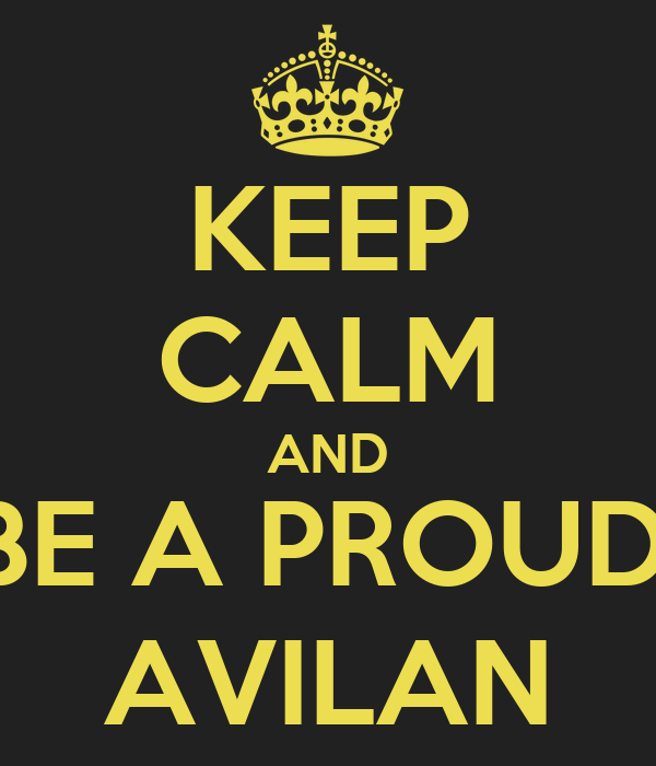KEEP CALM AND BE A PROUD, AVILAN