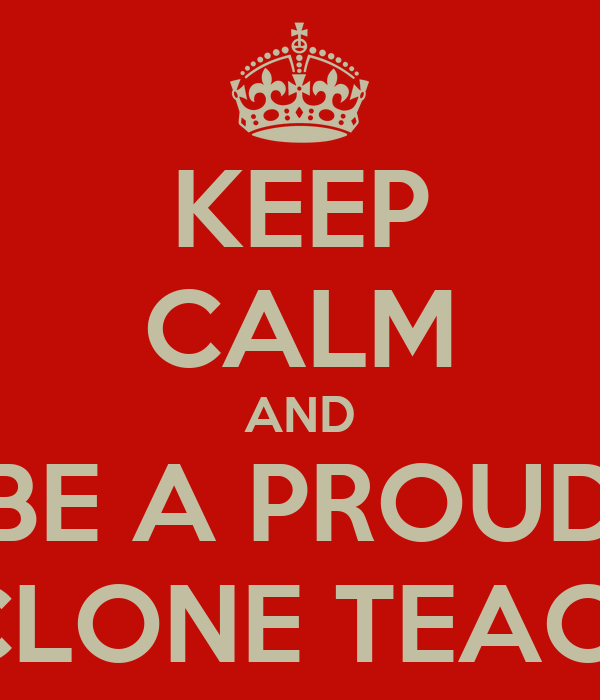 KEEP CALM AND BE A PROUD CYCLONE TEACHER