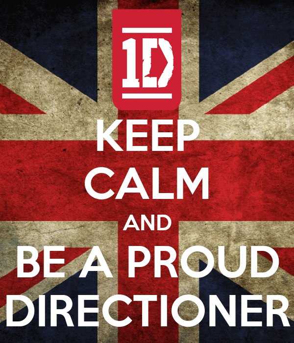 KEEP CALM AND BE A PROUD DIRECTIONER