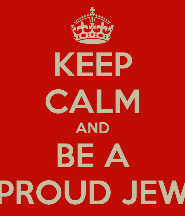 KEEP CALM AND BE A PROUD JEW