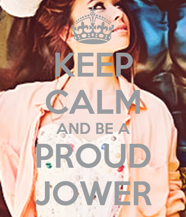 KEEP CALM AND BE A PROUD JOWER