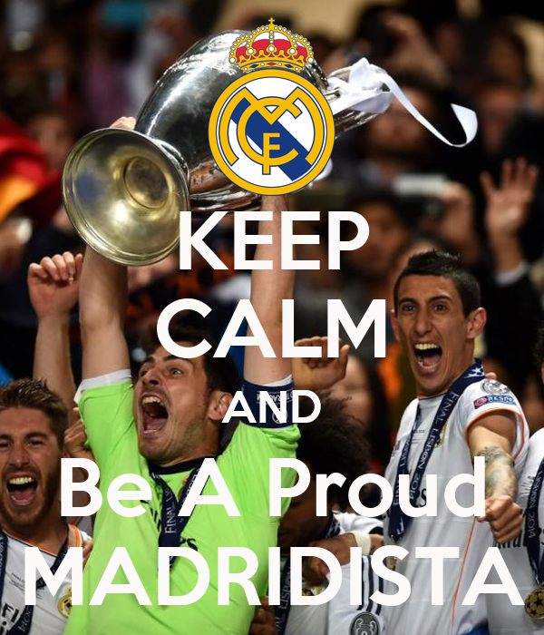 KEEP CALM AND Be A Proud MADRIDISTA