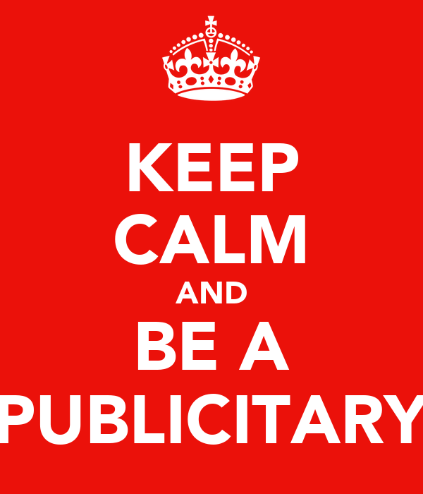 KEEP CALM AND BE A PUBLICITARY