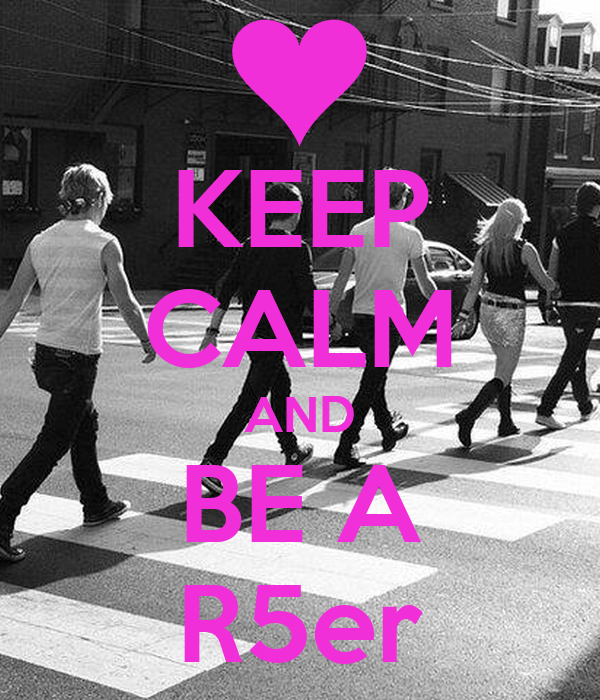KEEP CALM AND BE A R5er