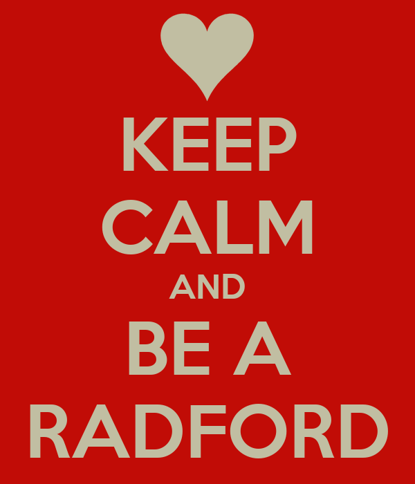 KEEP CALM AND BE A RADFORD