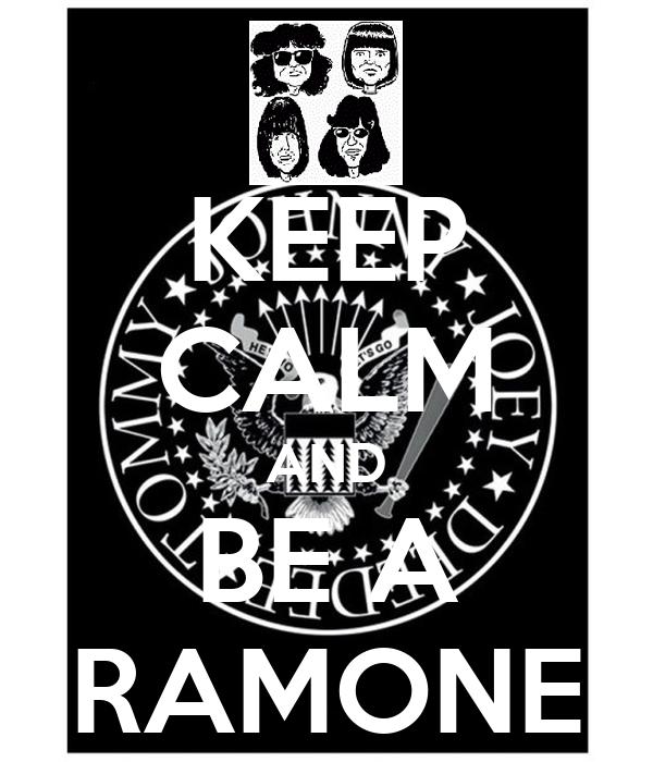 KEEP CALM AND BE A RAMONE