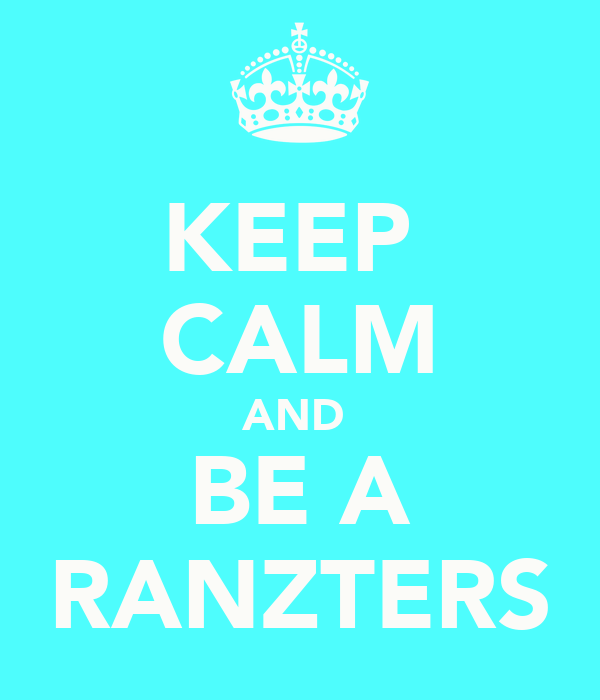 KEEP  CALM AND  BE A RANZTERS