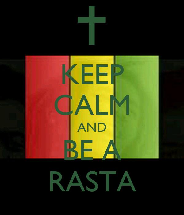 KEEP CALM AND BE A RASTA