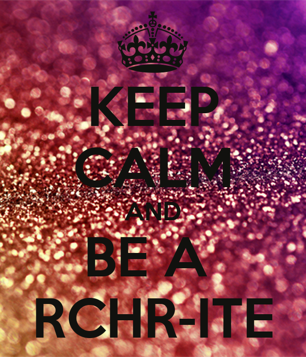 KEEP CALM AND BE A  RCHR-ITE