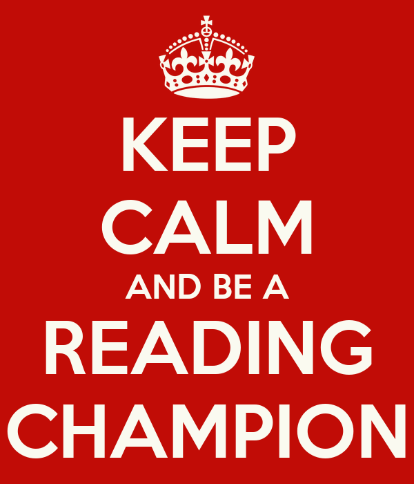 KEEP CALM AND BE A READING CHAMPION