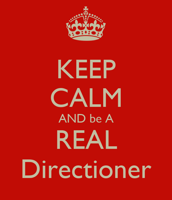 KEEP CALM AND be A REAL Directioner