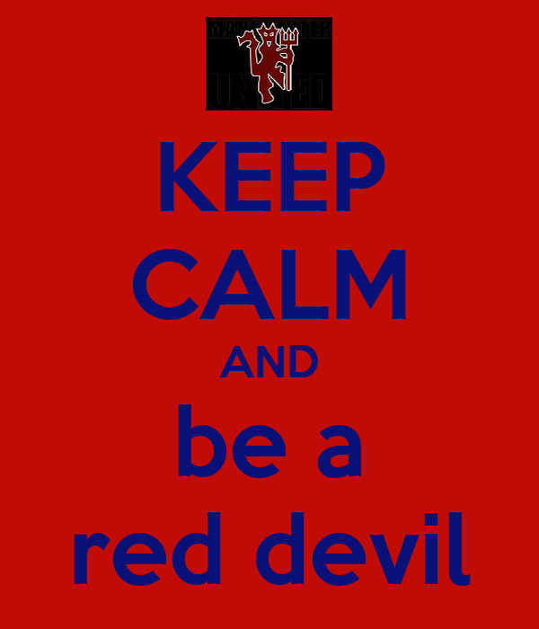 KEEP CALM AND be a red devil