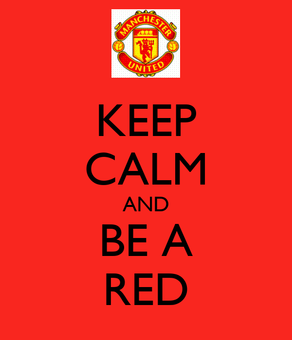 KEEP CALM AND BE A RED