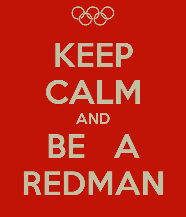 KEEP CALM AND BE   A REDMAN