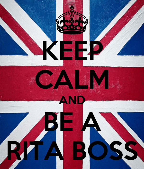 KEEP CALM AND BE A RITA BOSS