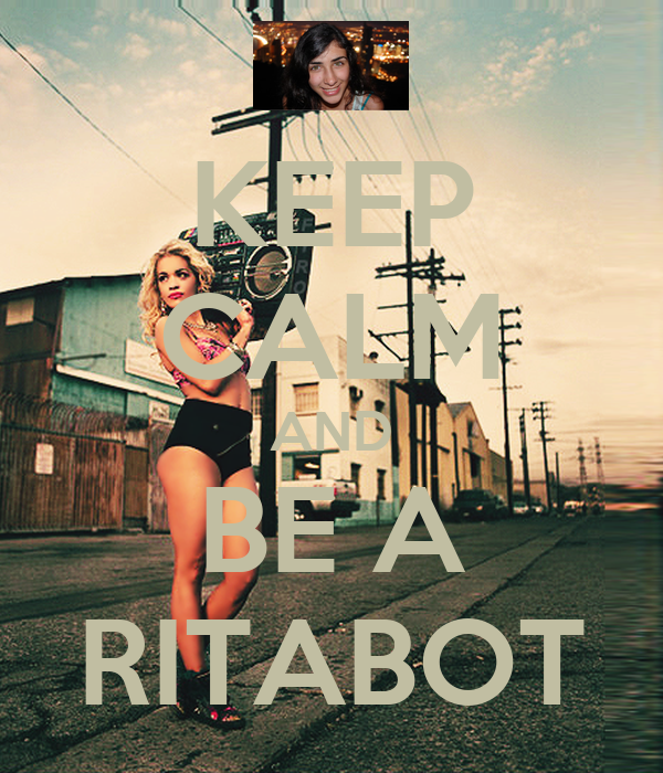 KEEP CALM AND BE A RITABOT