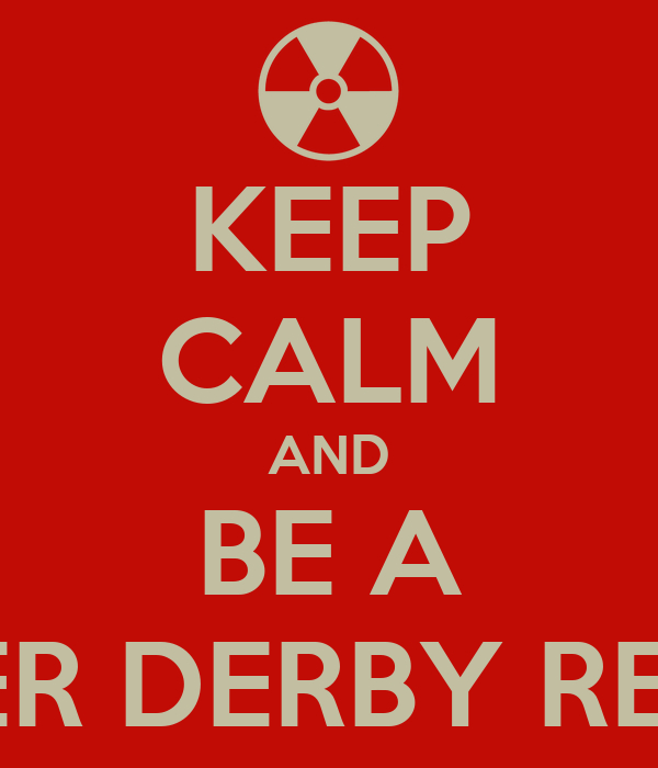 KEEP CALM AND BE A ROLLER DERBY REFEREE