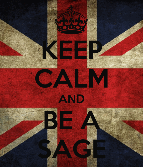 KEEP CALM AND BE A SAGE