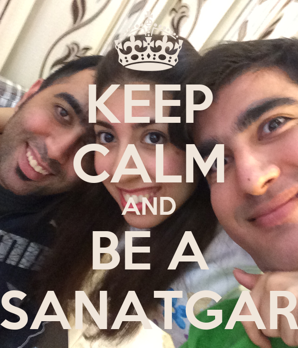 KEEP CALM AND BE A SANATGAR
