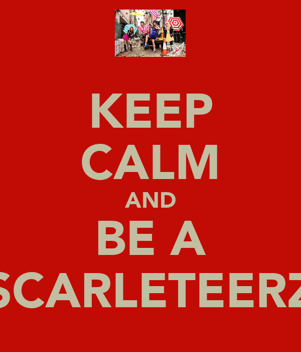 KEEP CALM AND BE A SCARLETEERZ
