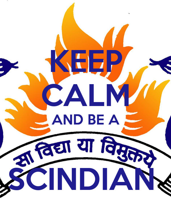 KEEP CALM AND BE A  SCINDIAN