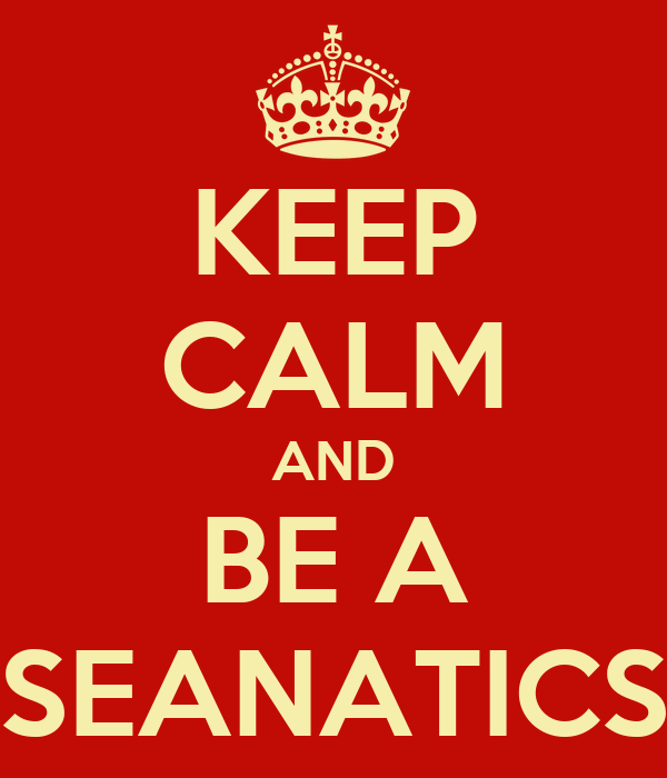 KEEP CALM AND BE A SEANATICS
