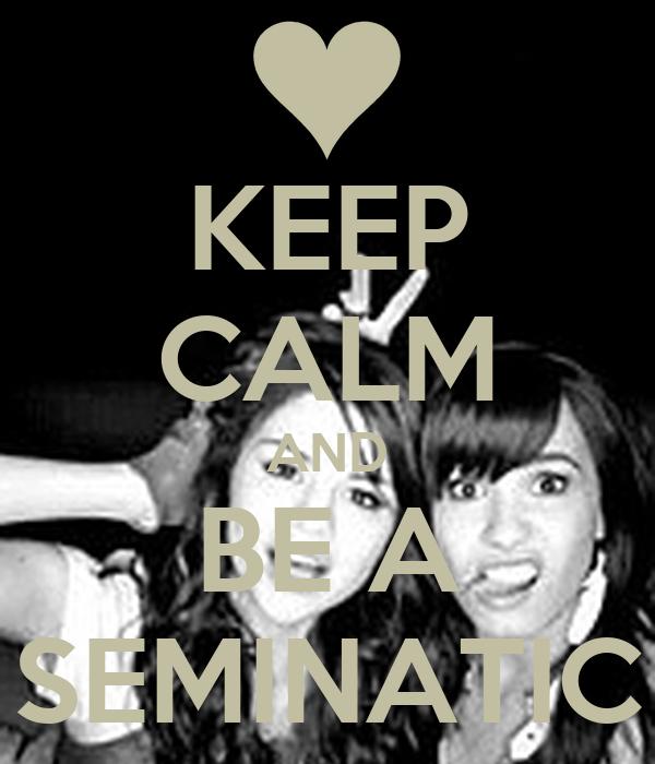 KEEP CALM AND BE A SEMINATIC