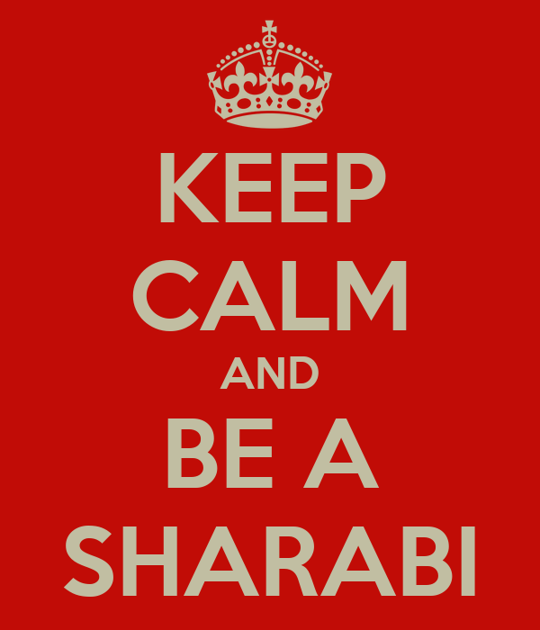 KEEP CALM AND BE A SHARABI