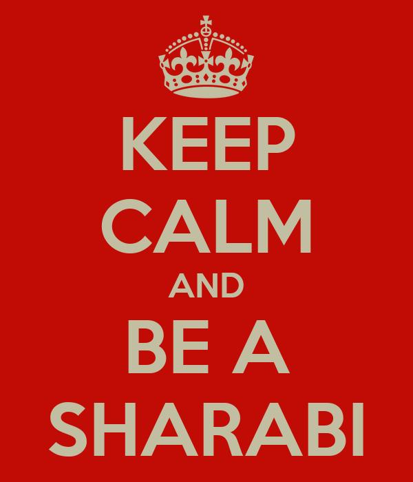 KEEP CALM AND BE A SHARABI