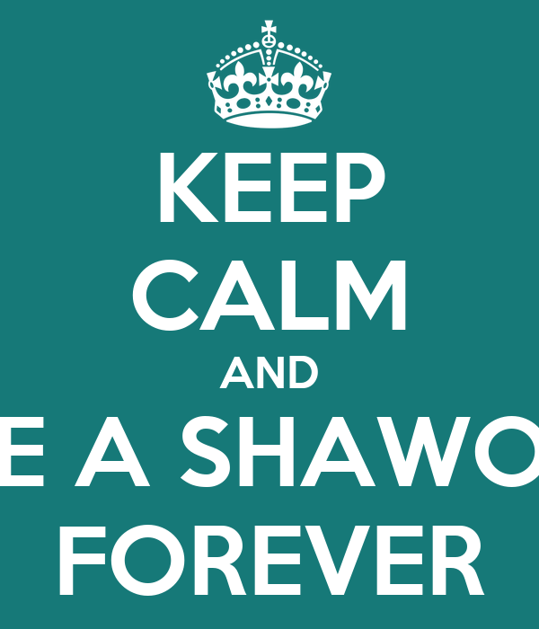 KEEP CALM AND BE A SHAWOL FOREVER