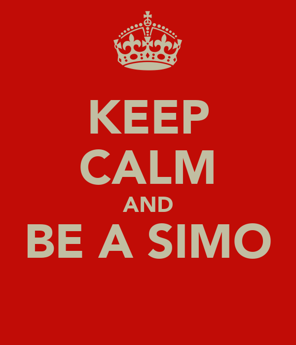 KEEP CALM AND BE A SIMO