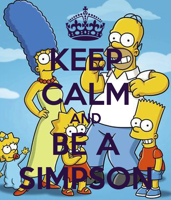 KEEP CALM AND BE A SIMPSON
