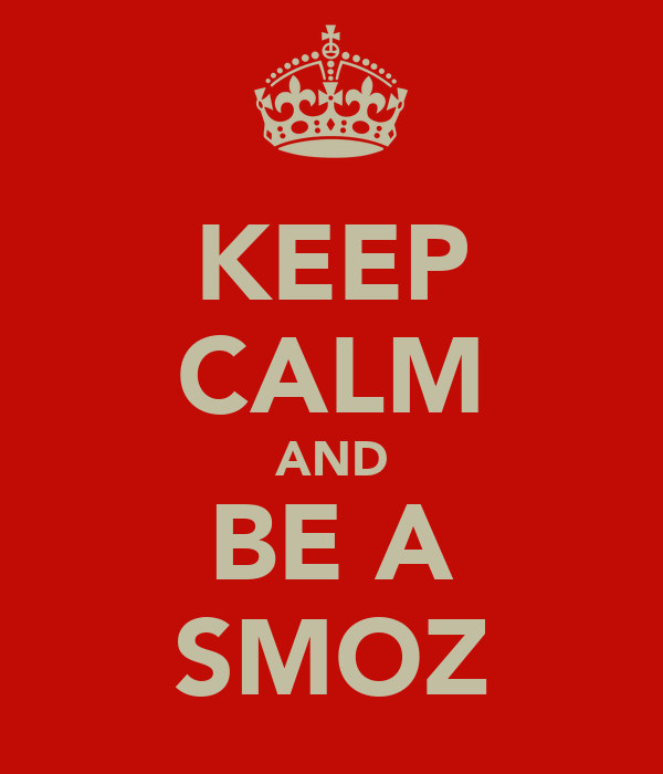 KEEP CALM AND BE A SMOZ