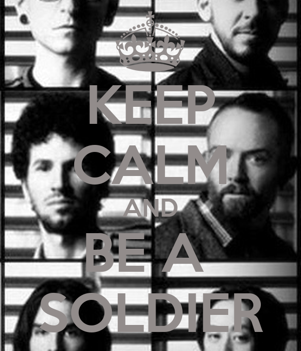 KEEP CALM AND BE A  SOLDIER
