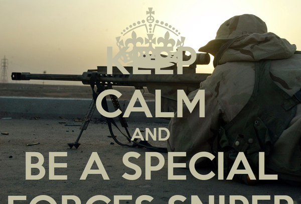 KEEP CALM AND BE A SPECIAL FORCES SNIPER