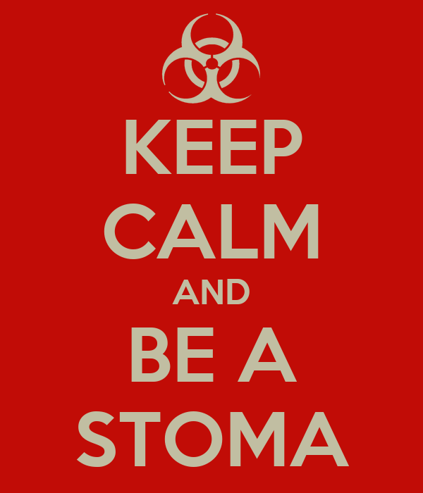 KEEP CALM AND BE A STOMA
