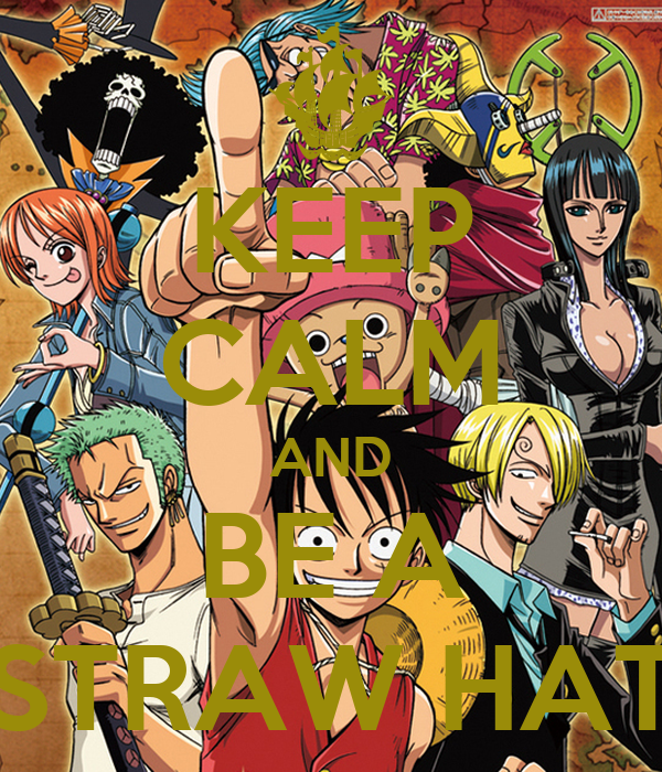 KEEP CALM AND BE A STRAW HAT