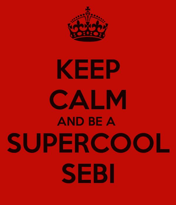 KEEP CALM AND BE A  SUPERCOOL SEBI