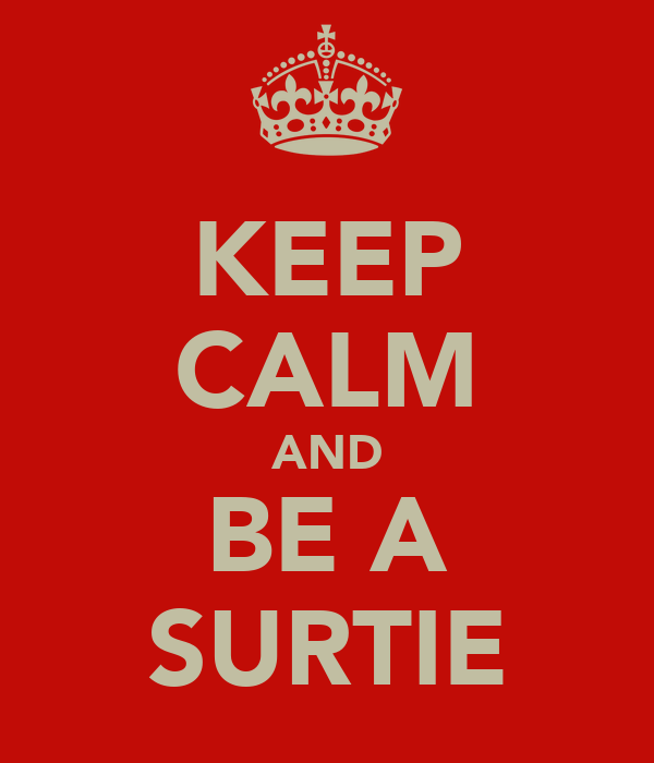 KEEP CALM AND BE A SURTIE