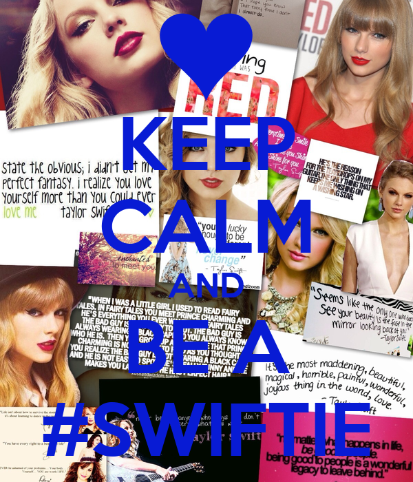 KEEP CALM AND BE A #SWIFTIE