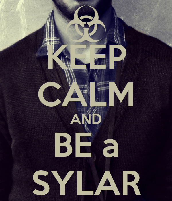 KEEP CALM AND BE a SYLAR