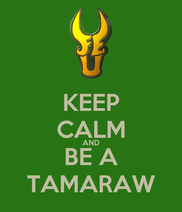 KEEP CALM AND BE A TAMARAW