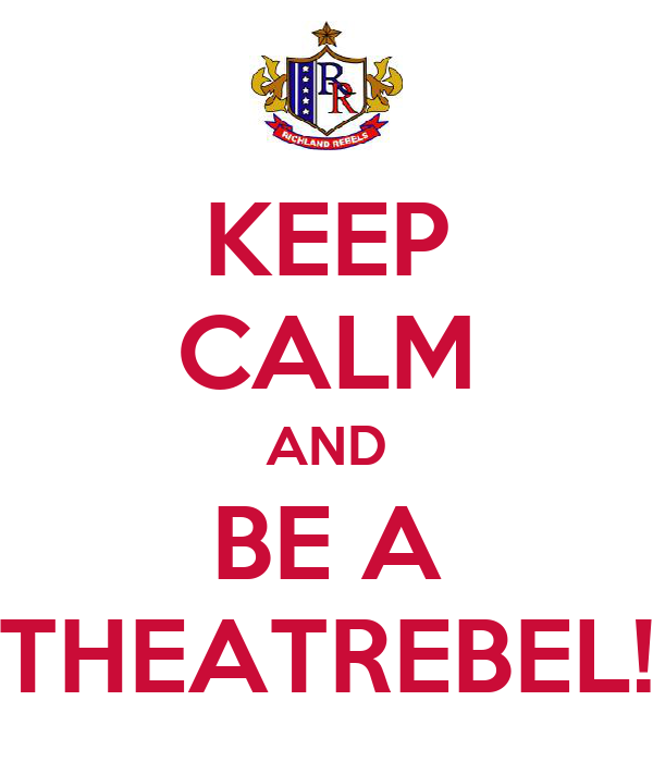 KEEP CALM AND BE A THEATREBEL!
