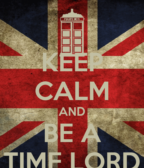 KEEP CALM AND BE A TIME LORD
