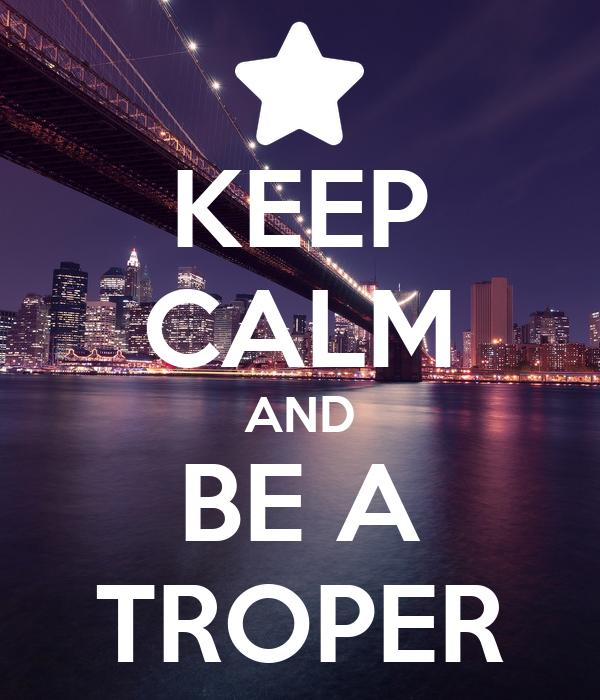 KEEP CALM AND BE A TROPER