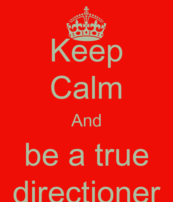 Keep Calm And be a true directioner