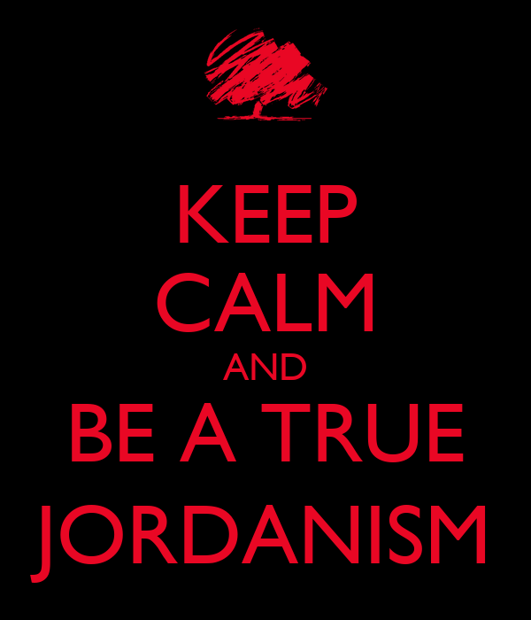 KEEP CALM AND BE A TRUE JORDANISM